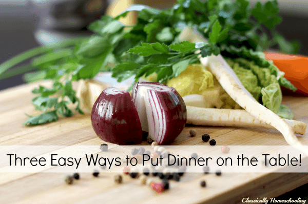 Do you know what's for dinner tonight? 3 Easy ways to put dinner on the table