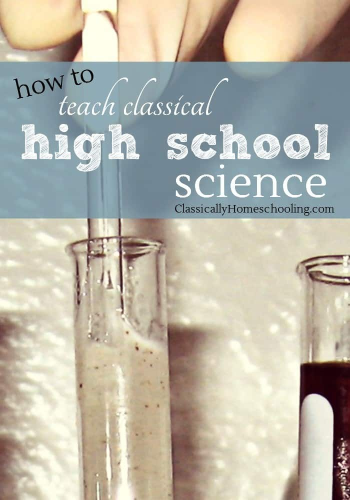 What is the goal of teaching classical high school science? Is it to teach the principles of studying the disciplines, teach a student how to conduct research in a lab and write a lab report, or to join in the great conversation of scientific discovery?