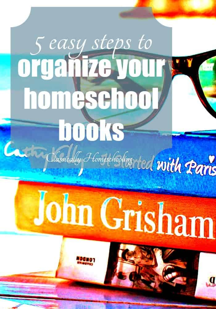 Thankfully you can organize your homeschool books in 5 easy steps.