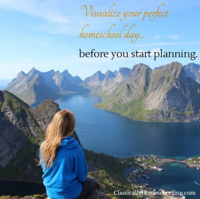 visualize your perfect homeschool day