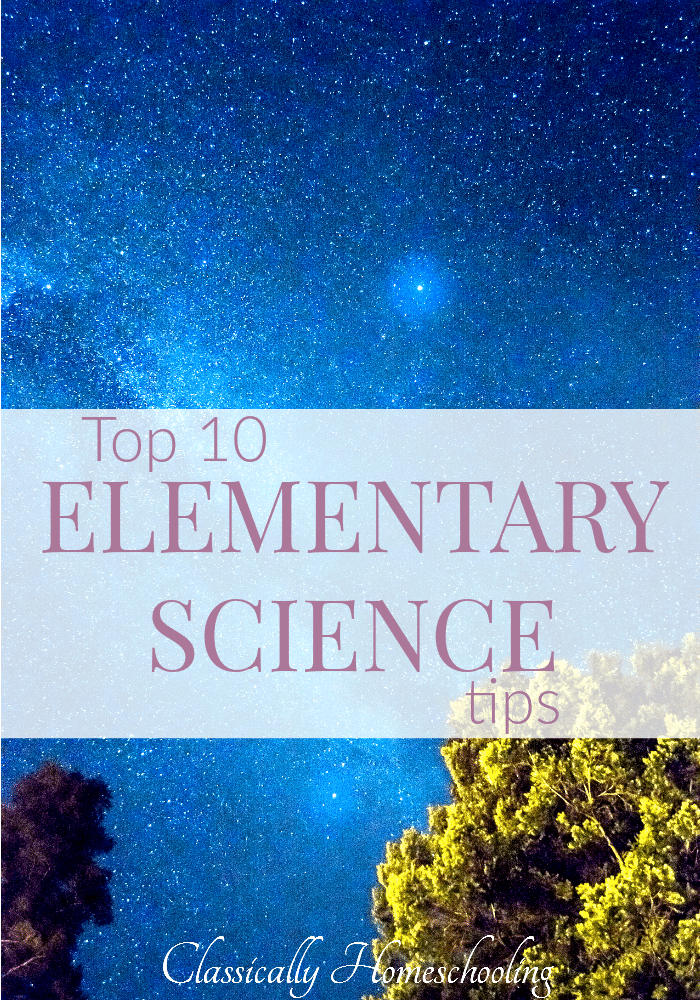 There's no need to stress over homeschooling science. Instead have fun teaching elementary science with your kids with these ten tips.