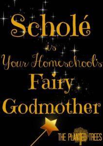 Schole is Your Homeschool's Fairy Godmother
