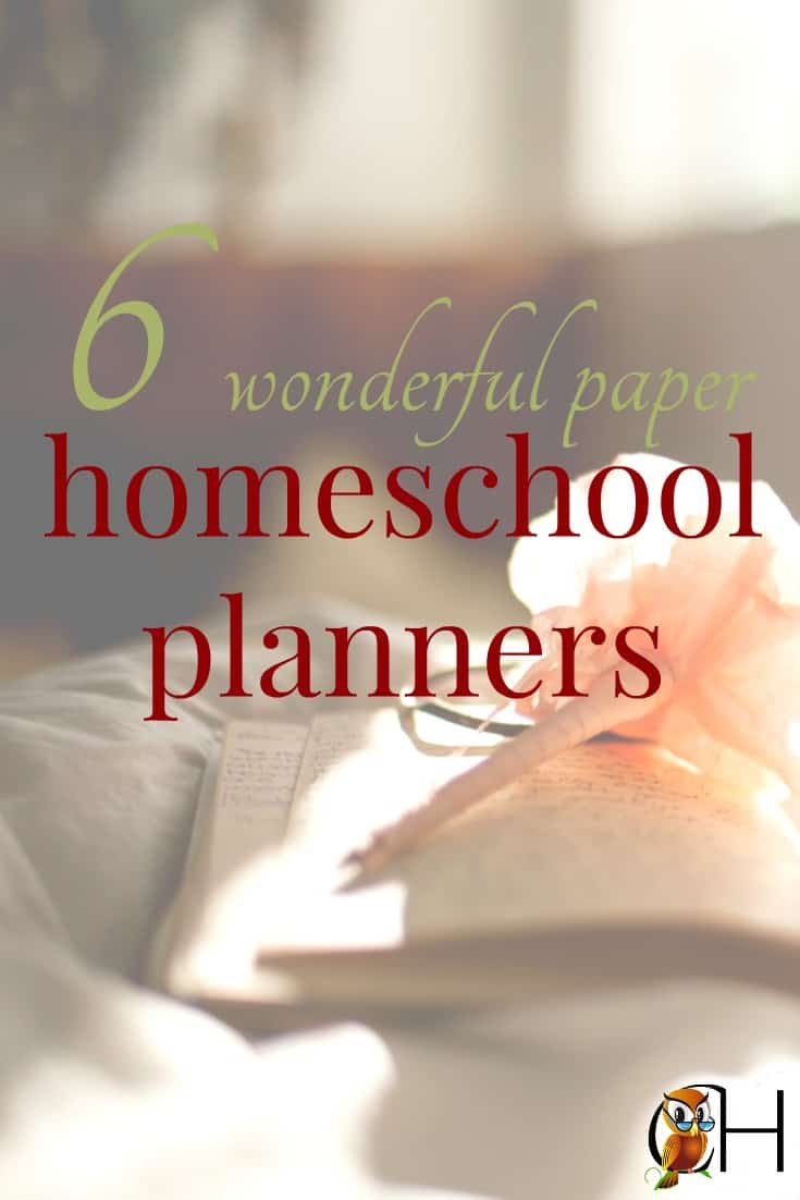 These are six of my favorite paper homeschool planners, and in the last 15 years of homeschooling I've tested quite a few!