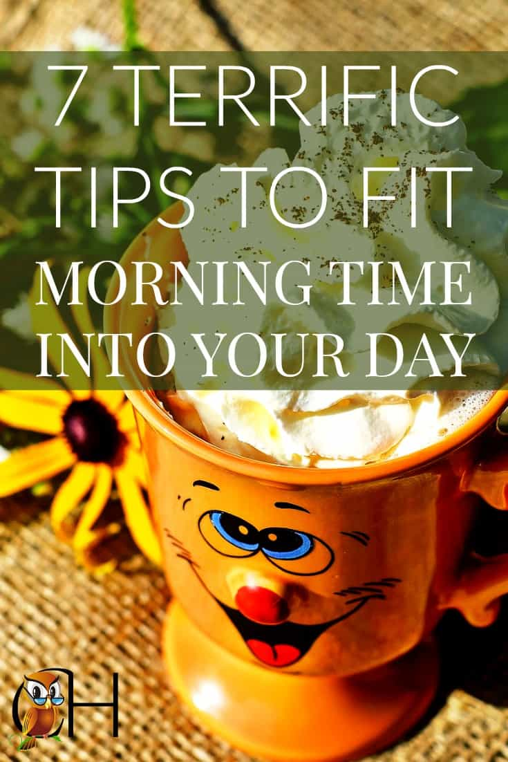 Fit morning time into your day with these 7 terrific tips. Click to read!