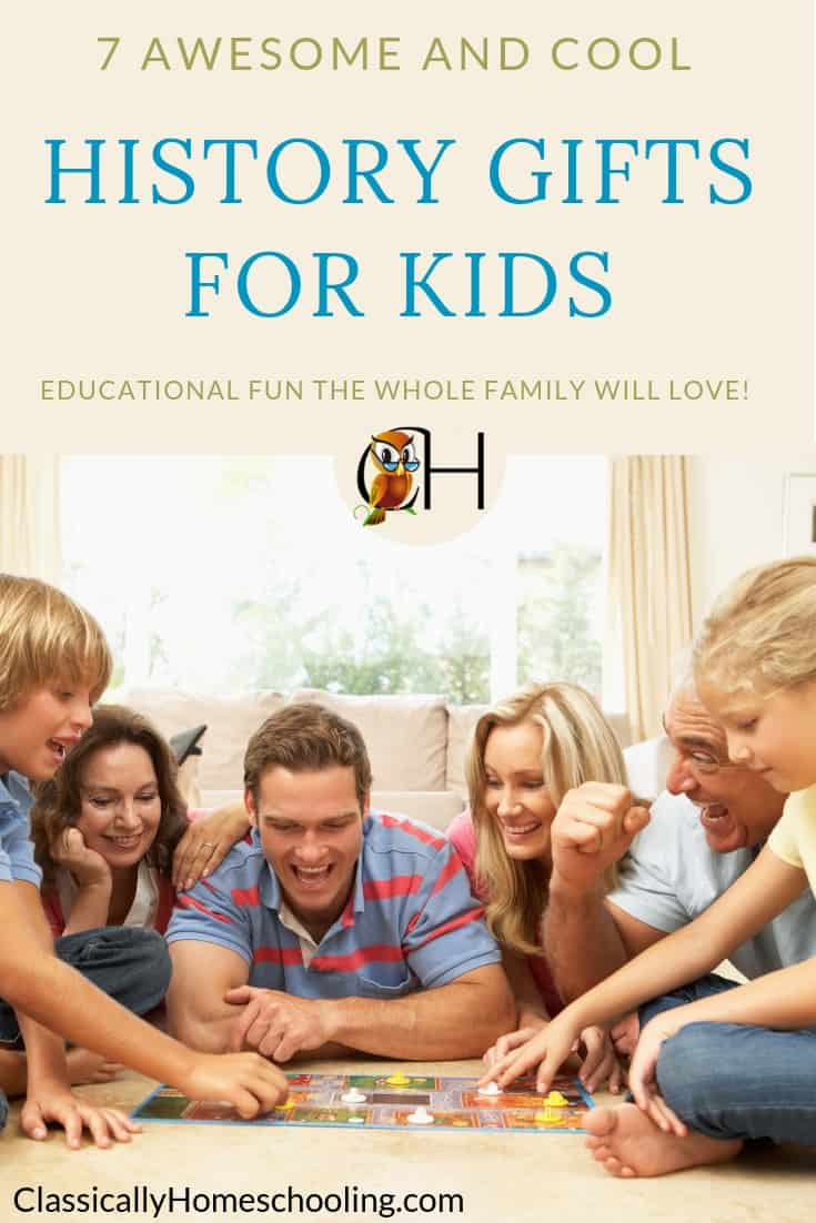 7 Fun & Cool History Gifts Your Kids Will Love | Classically ...