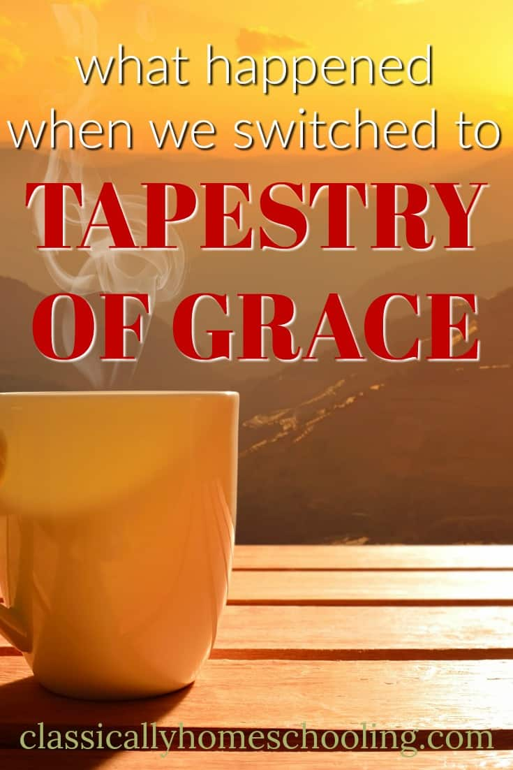 inside: switching to the Tapestry of Grace Curriculum and the unexpected consequences