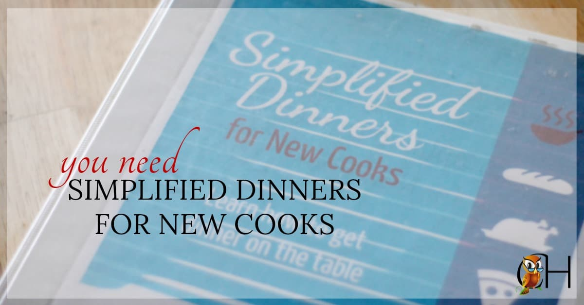 Are you struggling to put meals on the table? Read Simplified Dinners for New Cooks. You'll learn the tips and tricks you need to feed your family every night!