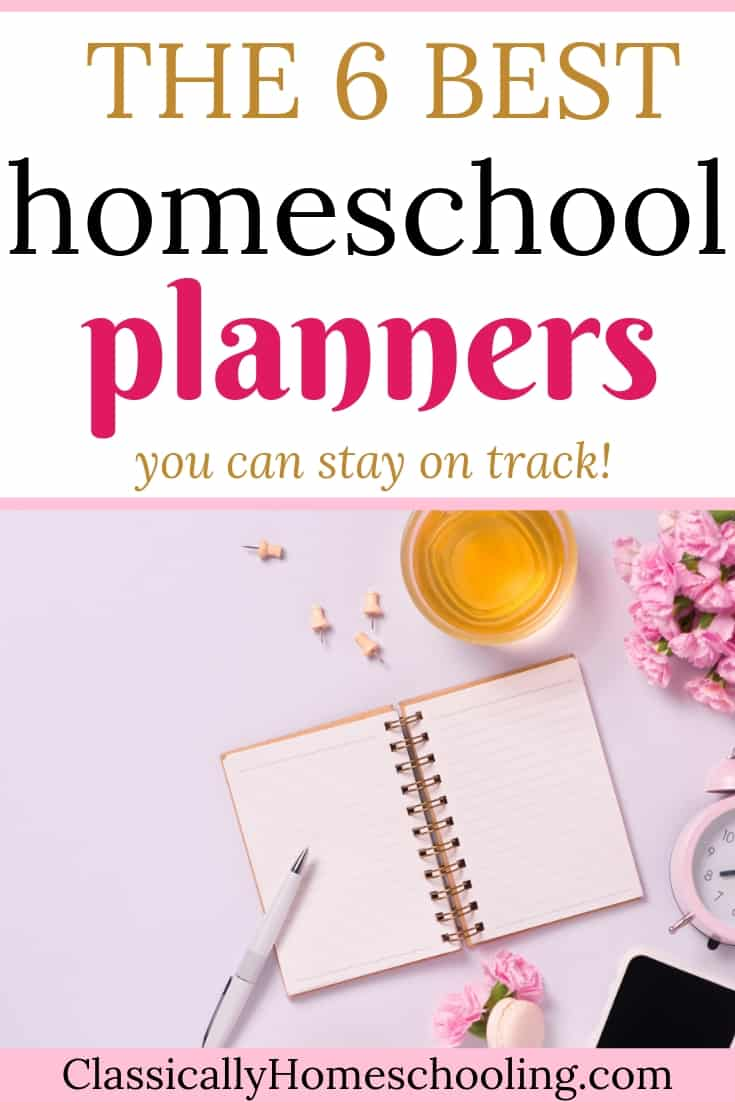 6 Best Homeschool Planners Classically Homeschooling